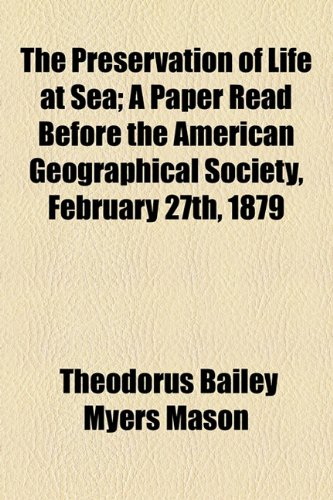Preservation of Life at Sea; a Paper Read Before the American Geographical Society, February 27th 1879  2010 edition cover