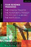 Four Revenge Tragedies The Spanish Tragedy, the Revenger's Tragedy, 'Tis Pity She's a Whore and the White Devil  2014 edition cover