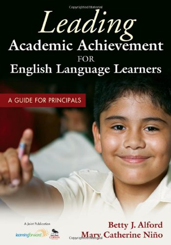 Leading Academic Achievement for English Language Learners A Guide for Principals  2011 edition cover