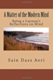 Matter of the Modern Mind (Being the Reflections of a Layman) N/A 9781491018606 Front Cover