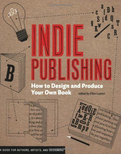 Indie Publishing How to Design and Produce Your Own Book  2008 edition cover