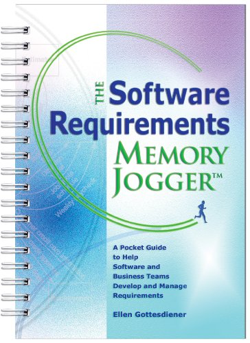 Software Requirements Memory Jogger : A Pocket Guide to Help Software and Business Teams Develop and Manage Requirements  2005 edition cover