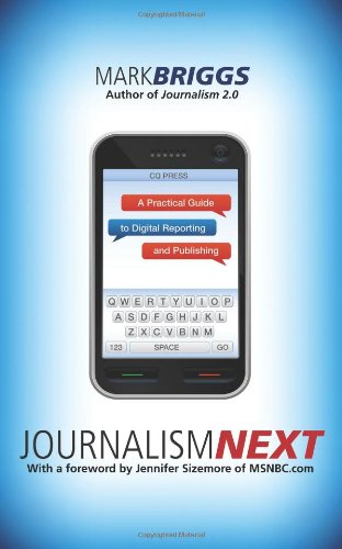 Journalism Next A Practical Guide to Digital Reporting and Publishing  2008 (Revised) 9781604265606 Front Cover