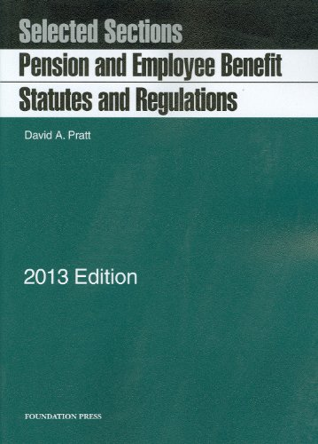 Pension and Employee Benefit Statutes and Regulations, Selected Sections: 2013 Edition  2012 edition cover
