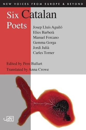 Six Catalan Poets Aguilo, Barbera, Forcano, Gorga, Julia, Torner  2013 9781906570606 Front Cover