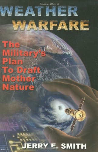 Weather Warfare The Military's Plan to Draft Mother Nature N/A edition cover