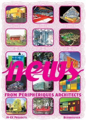 News From P�riph�riques Architects  2004 9783764369606 Front Cover