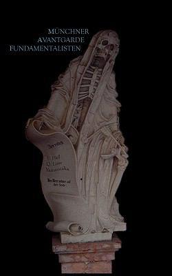 M�nchner Avantgarde Fundamentalisten  N/A 9783837083606 Front Cover