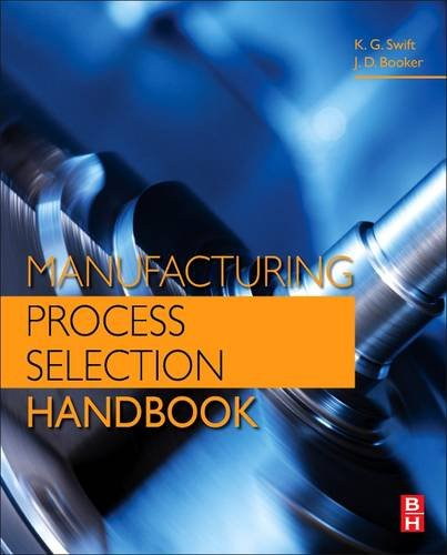 Manufacturing Process Selection Handbook   2013 9780080993607 Front Cover