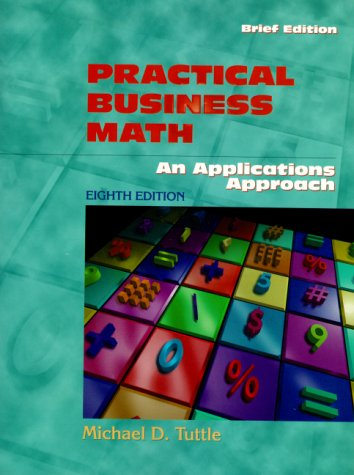 Practical Business Math An Applications Approach 8th 2001 (Revised) edition cover