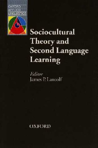 Sociocultural Theory and Second Language Learning   2000 9780194421607 Front Cover