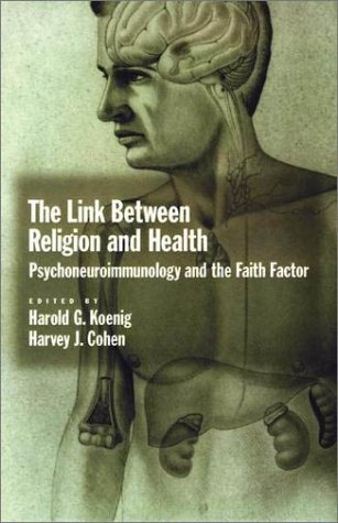 Link Between Religion and Health Psychoneuroimmunology and the Faith Factor  2002 9780195143607 Front Cover