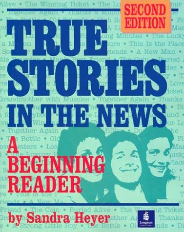 True Stories in the News A Beginning Reader 2nd 1996 edition cover