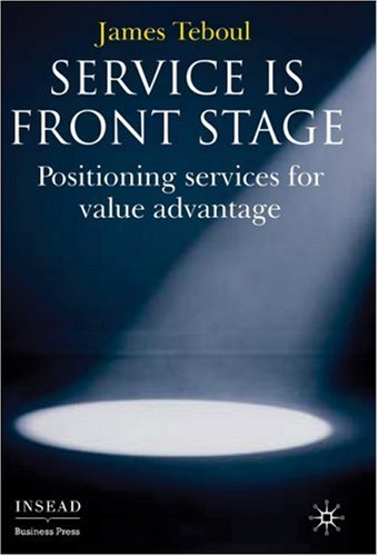Service Is Front Stage Positioning Services for Value Advantage  2006 9780230006607 Front Cover