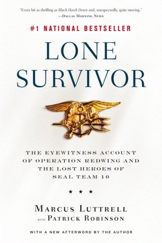 Lone Survivor The Eyewitness Account of Operation Redwing and the Lost Heroes of SEAL Team 10 N/A 9780316067607 Front Cover