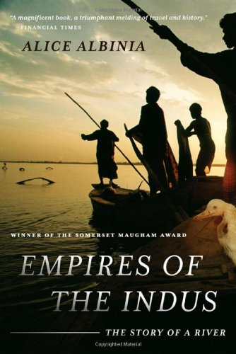 Empires of the Indus The Story of a River  2010 9780393338607 Front Cover
