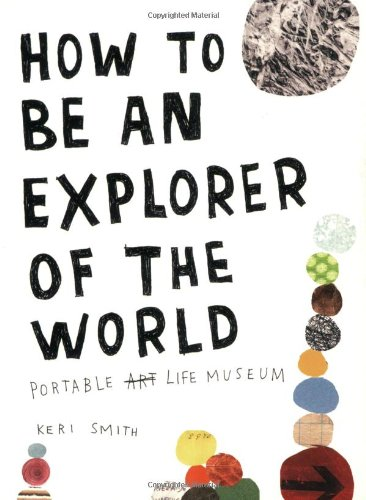 How to Be an Explorer of the World Portable Life Museum  2008 edition cover