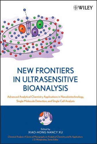 New Frontiers in Ultrasensitive Bioanalysis Advanced Analytical Chemistry Applications in Nanobiotechnology, Single Molecule Detection, and Single Cell Analysis  2007 edition cover
