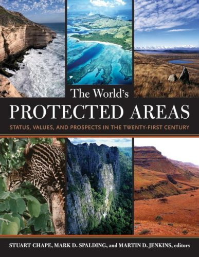 World's Protected Areas Status, Values, and Prospects in the Twenty-First Century  2008 9780520246607 Front Cover