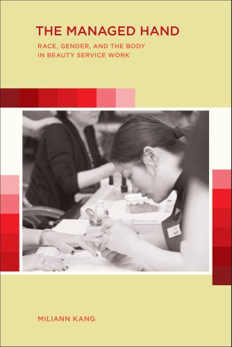 Managed Hand Race, Gender, and the Body in Beauty Service Work  2010 edition cover