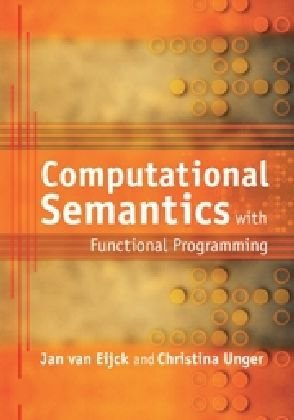 Computational Semantics with Functional Programming   2010 9780521757607 Front Cover