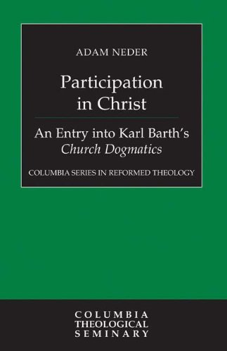 Participation in Christ An Entry into Karl Barth's Church Dogmatics  2009 9780664234607 Front Cover