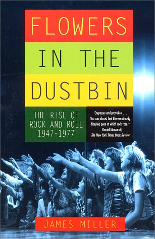 Flowers in the Dustbin The Rise of Rock and Roll, 1947-1977  2000 edition cover