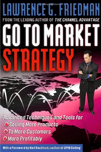 Go to Market Strategy Advanced Techniques and Tools for Selling More Products, to More Customers, More Profitably  2002 edition cover