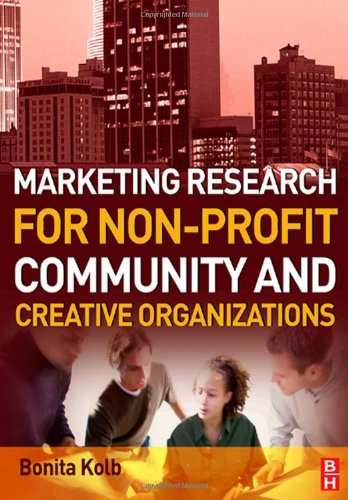 Marketing Research for Non-Profit, Community and Creative Organizations   2008 9780750687607 Front Cover