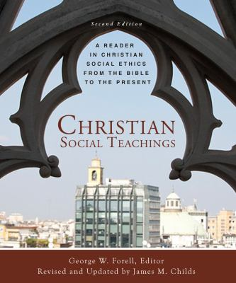 Christian Social Teachings A Reader in Christian Social Ethics from the Bible to the Present 2nd 2012 (Revised) edition cover