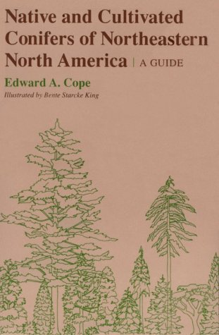 Native and Cultivated Conifers of Northeastern North America A Guide  1986 (Guide (Instructor's)) edition cover