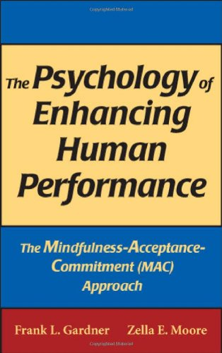 Psychology of Enhancing Human Performance The Mindfulness-Acceptance-Commitment (MAC) Approach  2007 edition cover