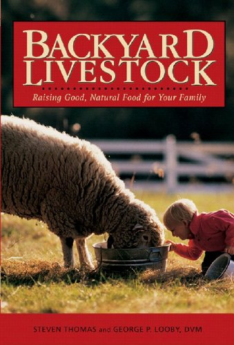 Backyard Livestock Raising Good, Natural Food for Your Family 3rd 2006 9780881507607 Front Cover