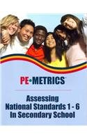 PE Metrics Assessing National Standards 1-6 in Secondary School  2011 edition cover