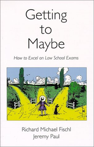 Getting to Maybe How to Excel on Law School Exams  1999 edition cover