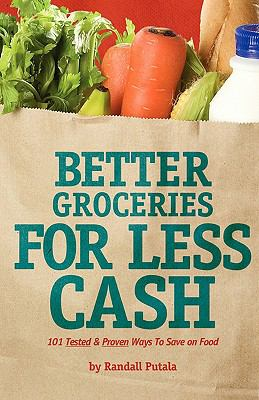 Better Groceries for Less Cash  2008 9780977710607 Front Cover