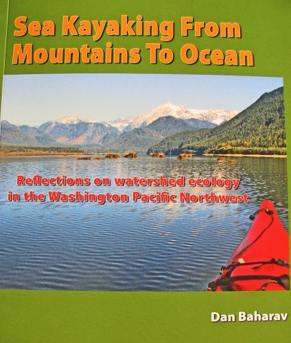 Sea Kayaking from Mountains to Ocean : Reflections on watershed ecology in the Washington Pacific Northwest N/A 9780982532607 Front Cover