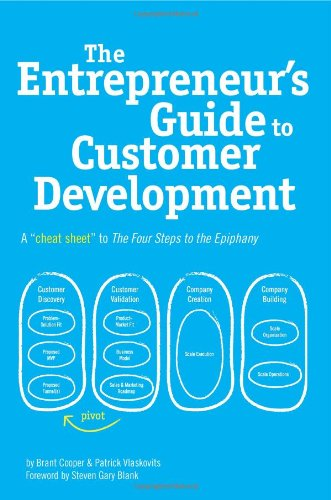Entrepreneur's Guide to Customer Development The cheat sheet to the Four Steps to the Epiphany  2010 9780982743607 Front Cover