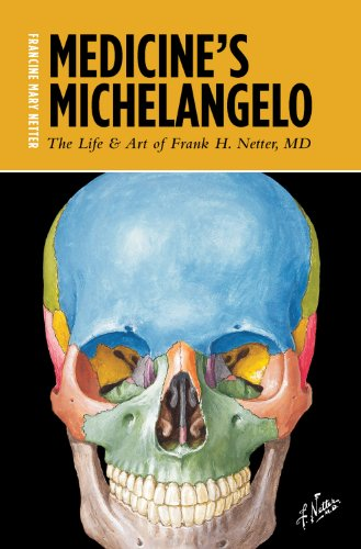Medicine's Michelangelo The Life and Art of Frank H. Netter, MD  2013 edition cover