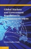Global Markets and Government Regulation in Telecommunications   2013 edition cover
