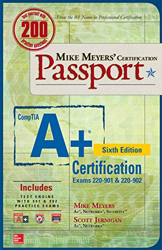 Mike Meyers' Comptia A+ Certification Passport: Exams 220-901 & 220-902  2016 9781259589607 Front Cover