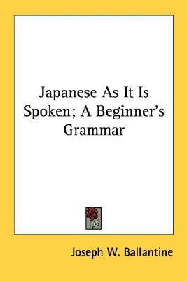 Japanese As It Is Spoken; a Beginner's Grammar  2007 edition cover