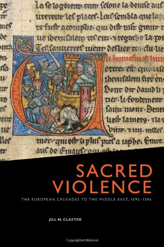 Sacred Violence The European Crusades to the Middle East, 1095-1396  2009 edition cover