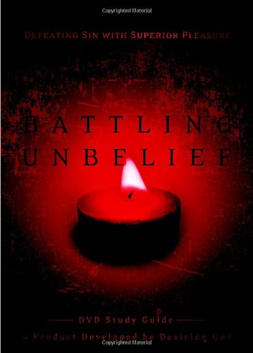 Battling Unbelief Defeating Sin with Superior Pleasure  2007 (Annotated) edition cover