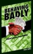 Behaving Badly : Ethical Lessons from Enron  2006 edition cover