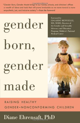 Gender Born, Gender Made Raising Healthy Gender-Nonconforming Children N/A edition cover