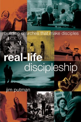 Real-Life Discipleship Building Churches That Make Disciples  2010 edition cover