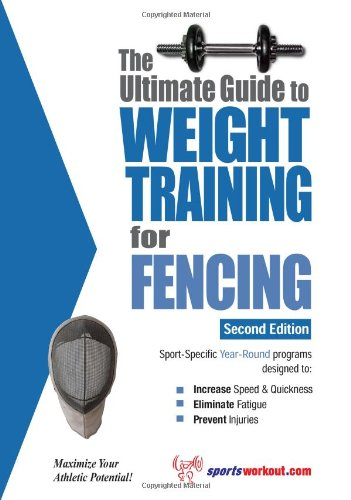 Ultimate Guide to Weight Training for Fencing  2nd 2009 (Revised) 9781932549607 Front Cover