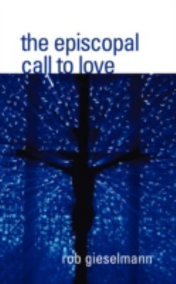 Episcopal Call to Love N/A 9781933993607 Front Cover