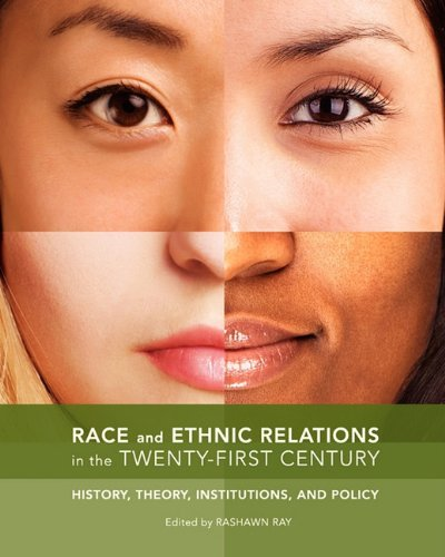 Race and Ethnic Relations in the Twenty-First Century History, Theory, Institutions, and Policy (Custom)  2011 9781935551607 Front Cover